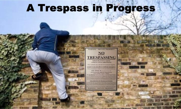 Trespass in Progress