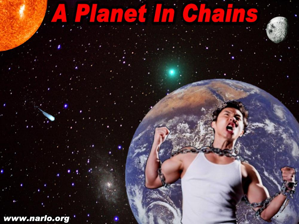 A Planet In Chains=